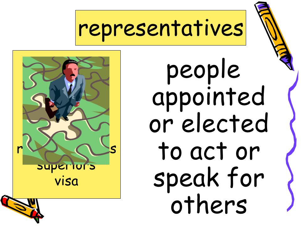 people appointed or elected to act or speak for others representatives agreement cable diplomat issue refugees representatives superiors visa