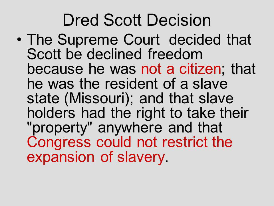 Dred Scott Decision Other events brought the nation still closer to war.
