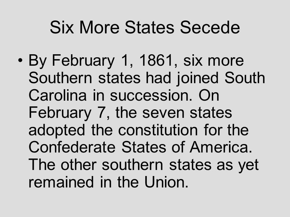 South Carolina secedes: The Union Dissolves The southern states said that if Lincoln won the Presidential election, they would secede (leave) the union.