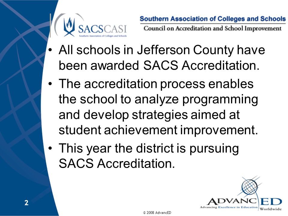 © 2008 AdvancED 3 3 Why Gain District Accreditation.