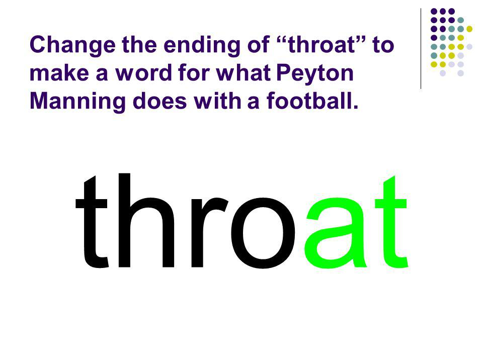 throat You should have spelled…