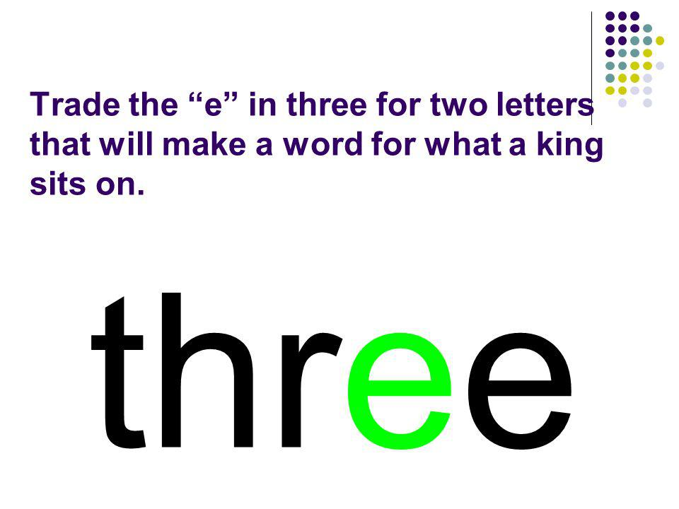 three You should have spelled…
