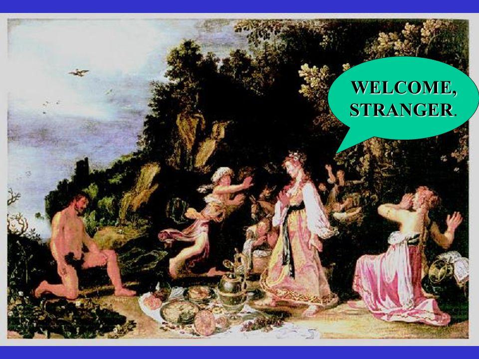 WELCOME, STRANGER STRANGER.