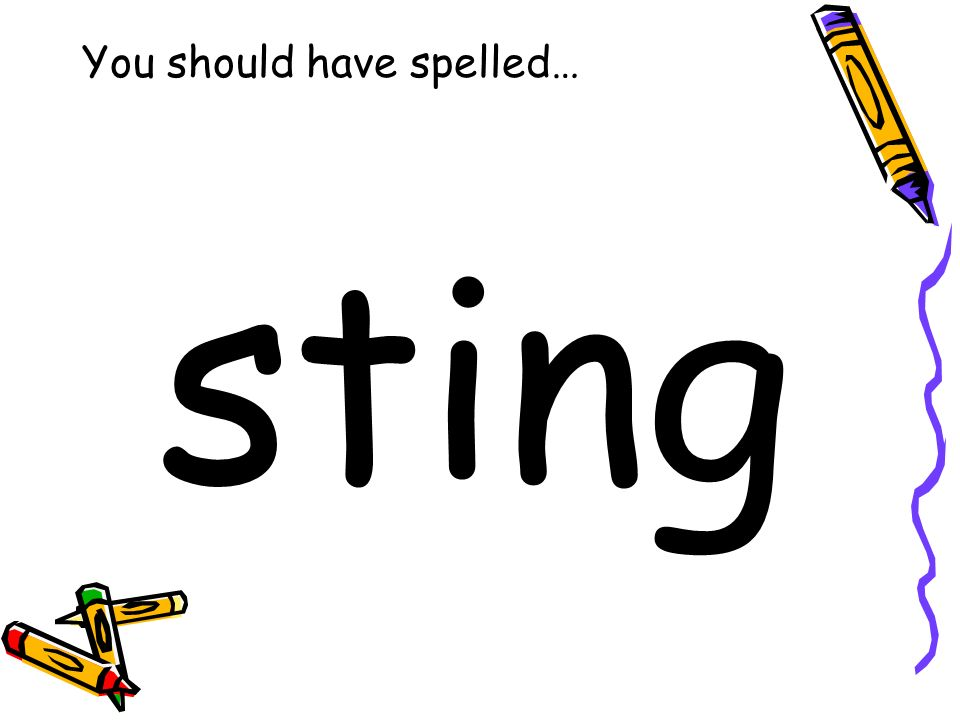 You should have spelled… sting