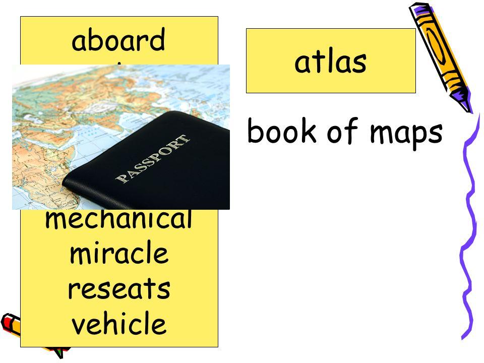 book of maps atlas aboard atlas awkward capable chant mechanical miracle reseats vehicle