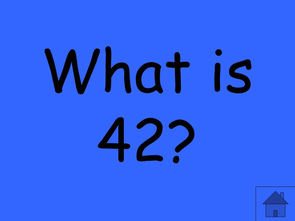 What is 42