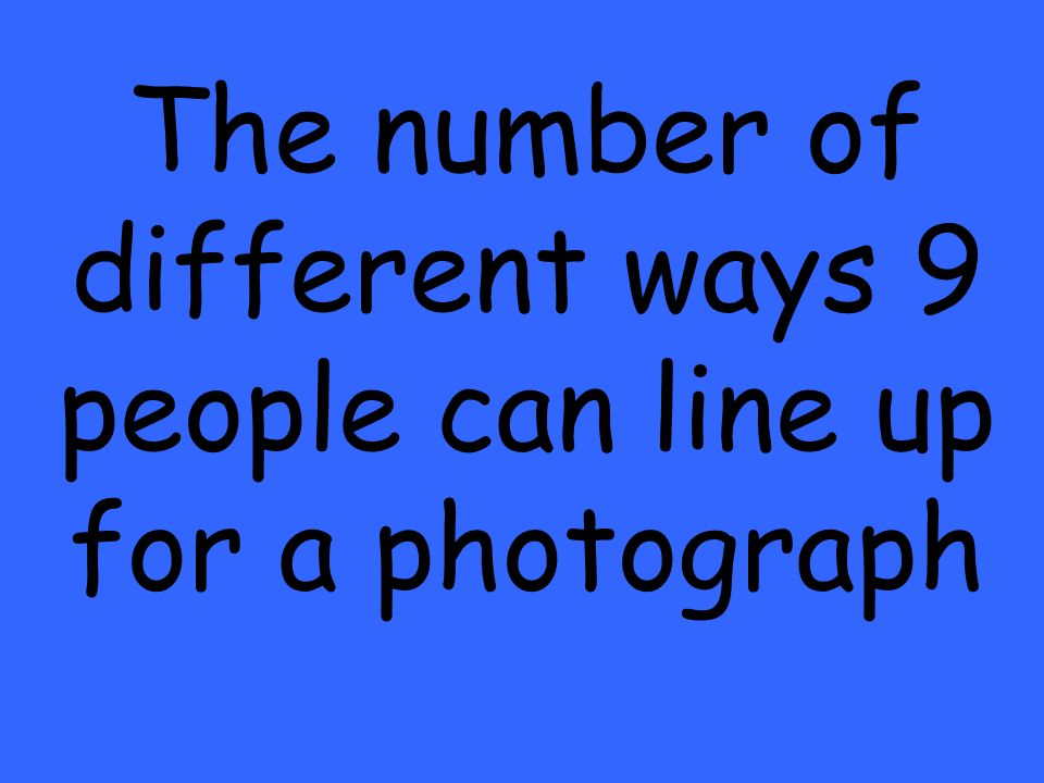 The number of different ways 9 people can line up for a photograph