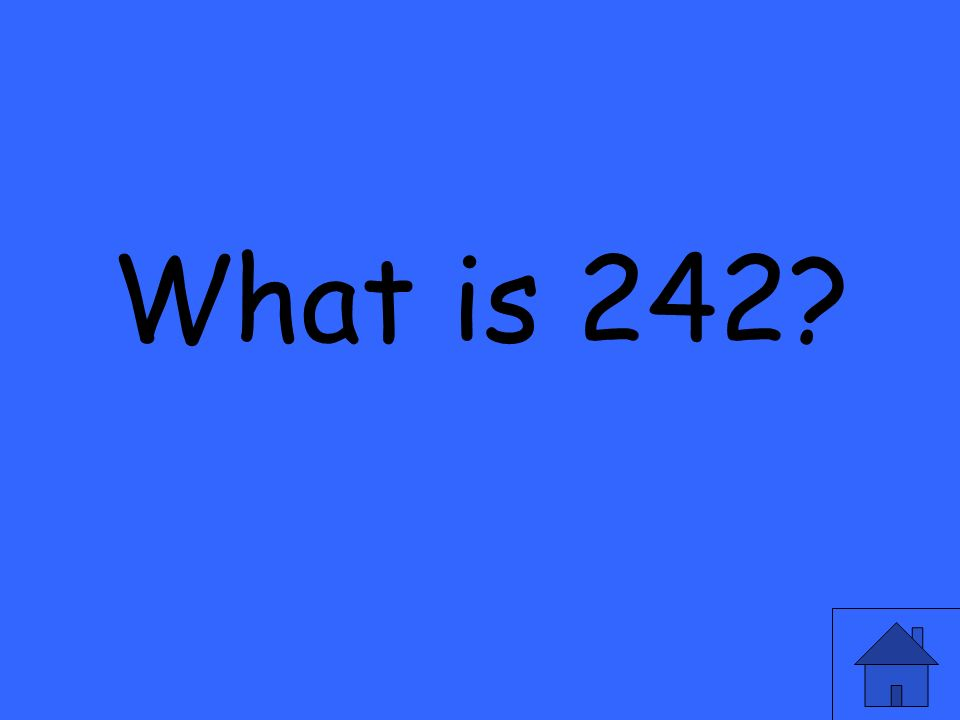 What is 242