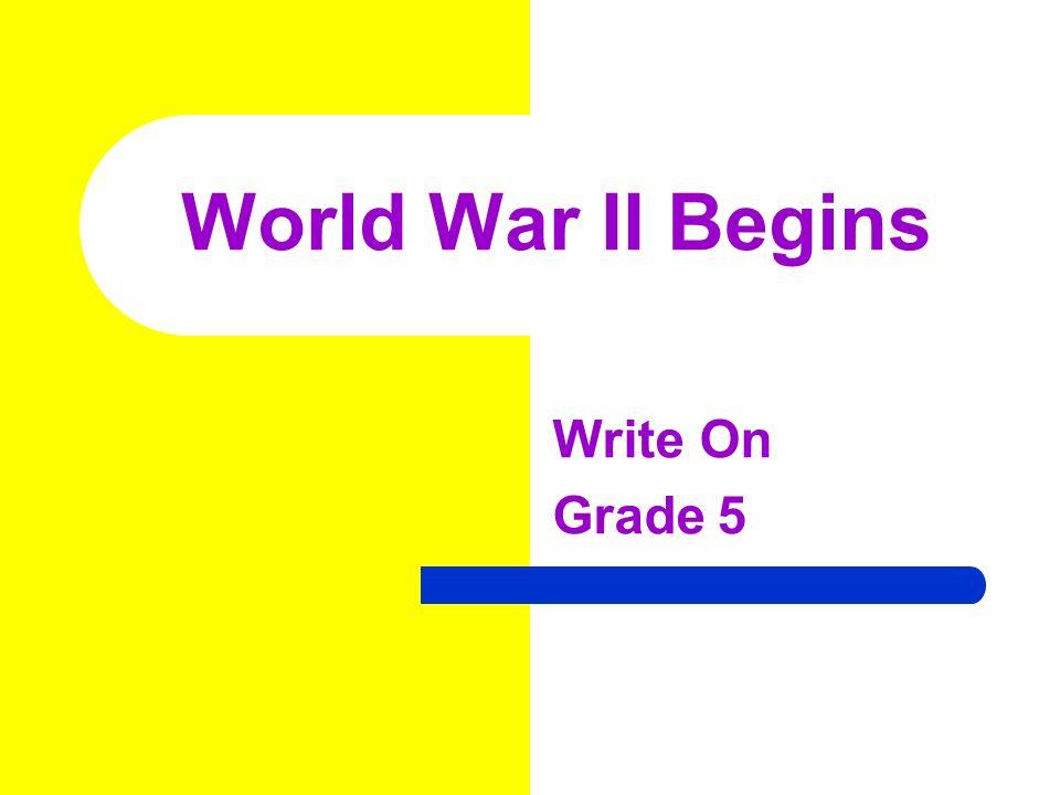 World War II Begins Write On Grade 5