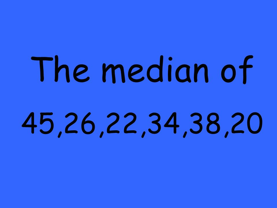 The median of 45,26,22,34,38,20