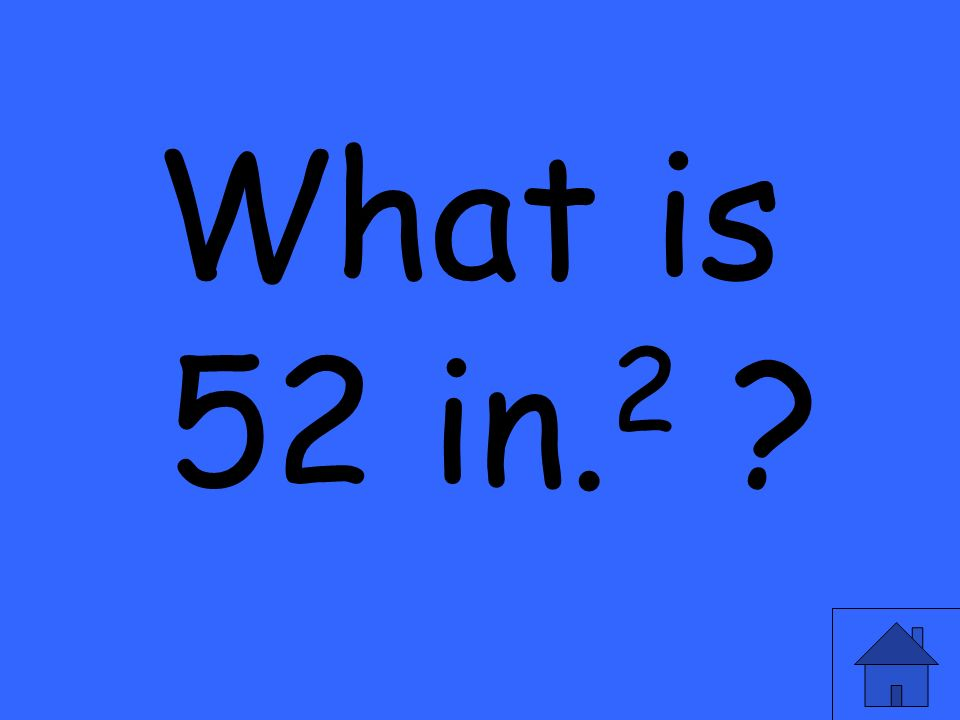 What is 52 in. 2 ?