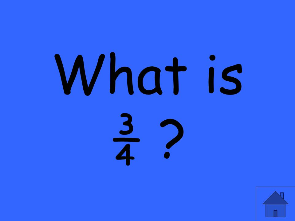 What is ¾