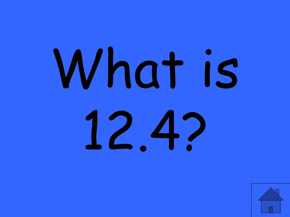 What is 12.4