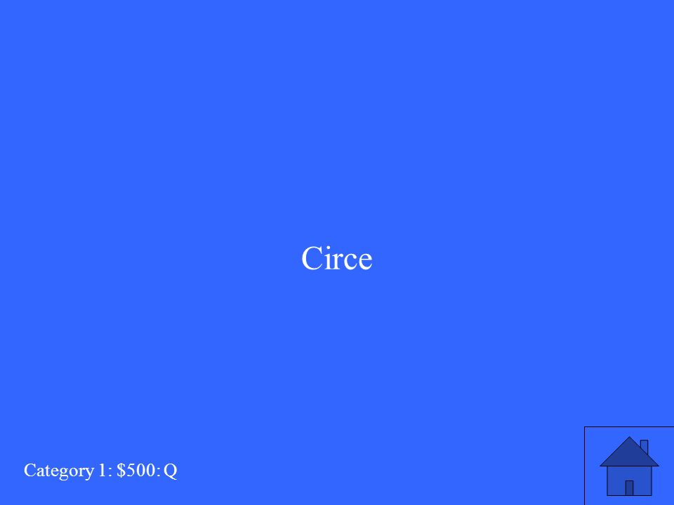 Who gives Odysseus directions to Hades Category 1: $500: A