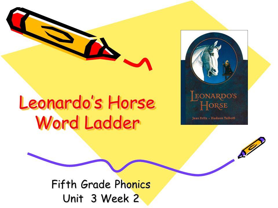 Leonardos Horse Word Ladder Fifth Grade Phonics Unit 3 Week 2