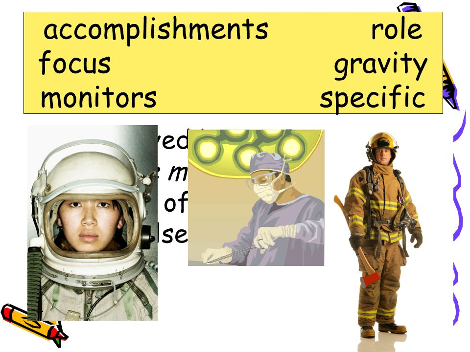 Words to Know accomplishments focus gravity monitors role specific