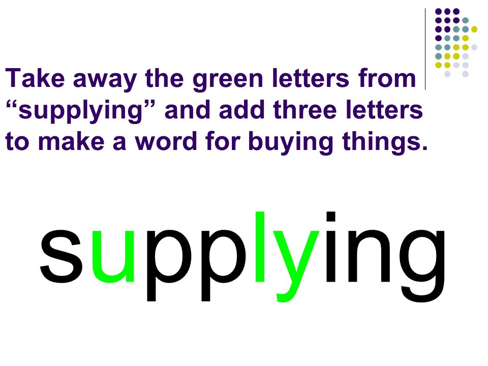 supplying You should have spelled…