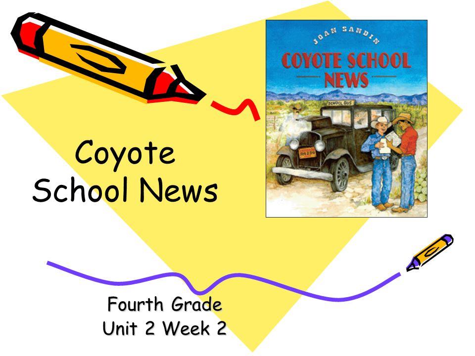 Fourth Grade Unit 2 Week 2 Coyote School News