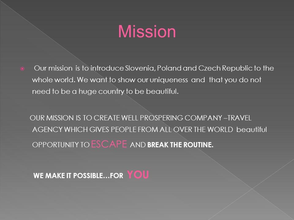 Our mission is to introduce Slovenia, Poland and Czech Republic to the whole world.