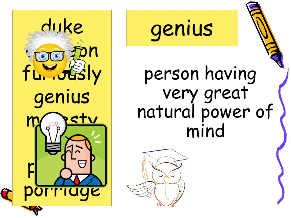 Words to Know duke dungeon furiously genius majesty noble peasant porridge
