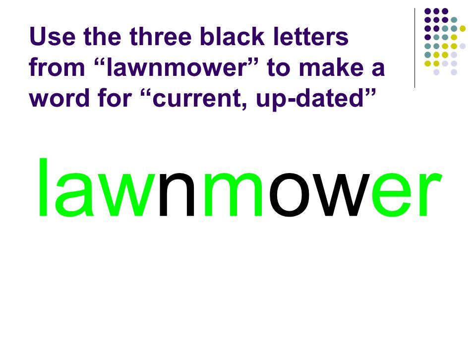lawnmower You should have spelled…