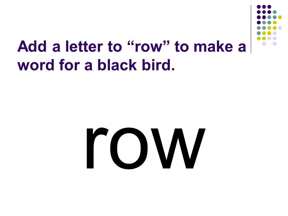 row You should have spelled…