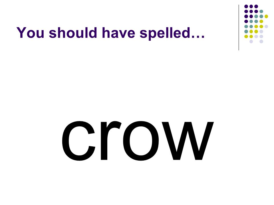 row Add a letter to row to make a word for a black bird.