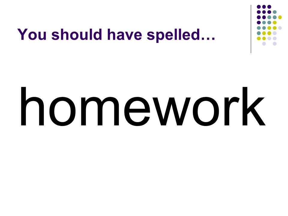 Trade the word foot in footwork to create another compound word for doing school assignments at your house. footwork