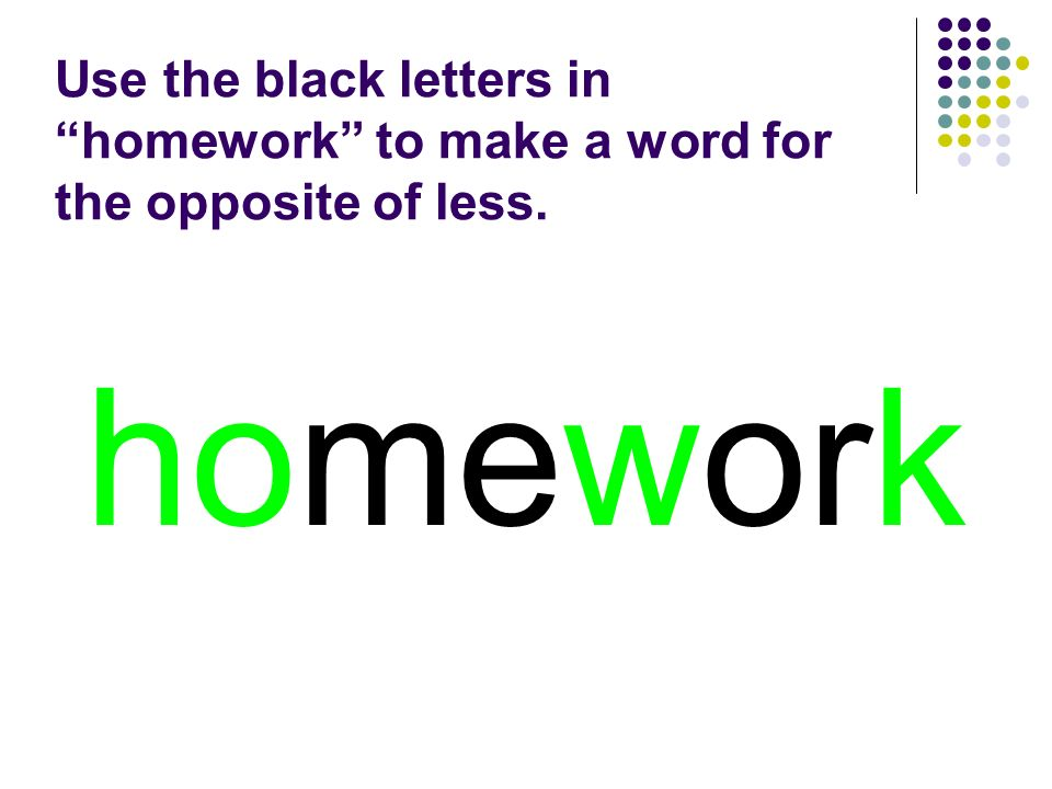 homework You should have spelled…