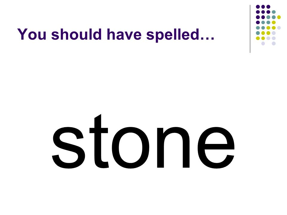 spine Change the middle of the word spine to make a word for a rock.