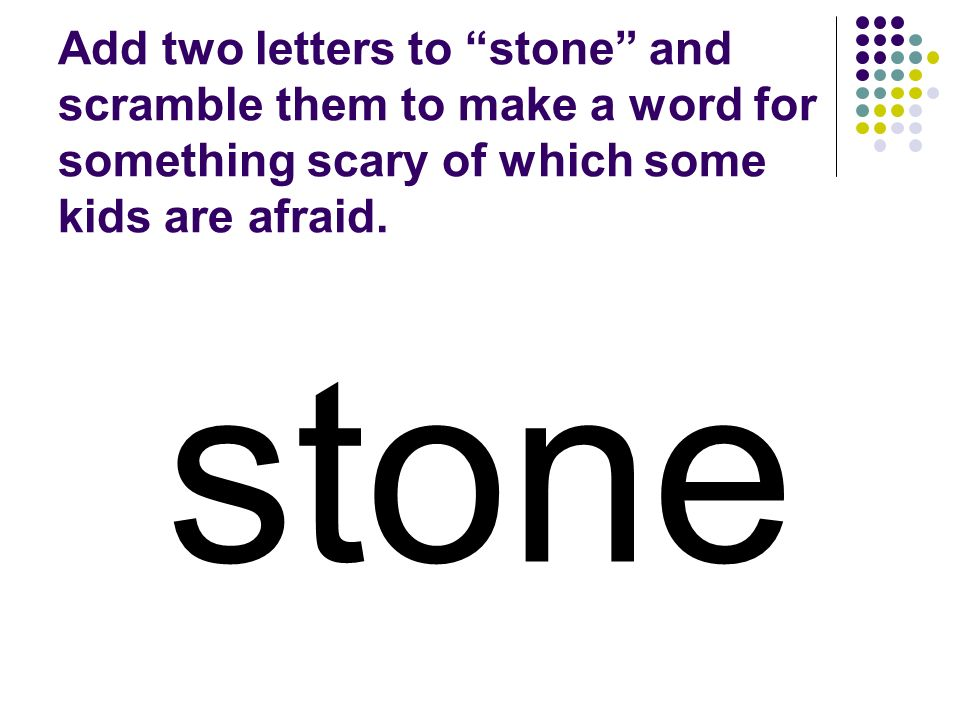 stone You should have spelled…