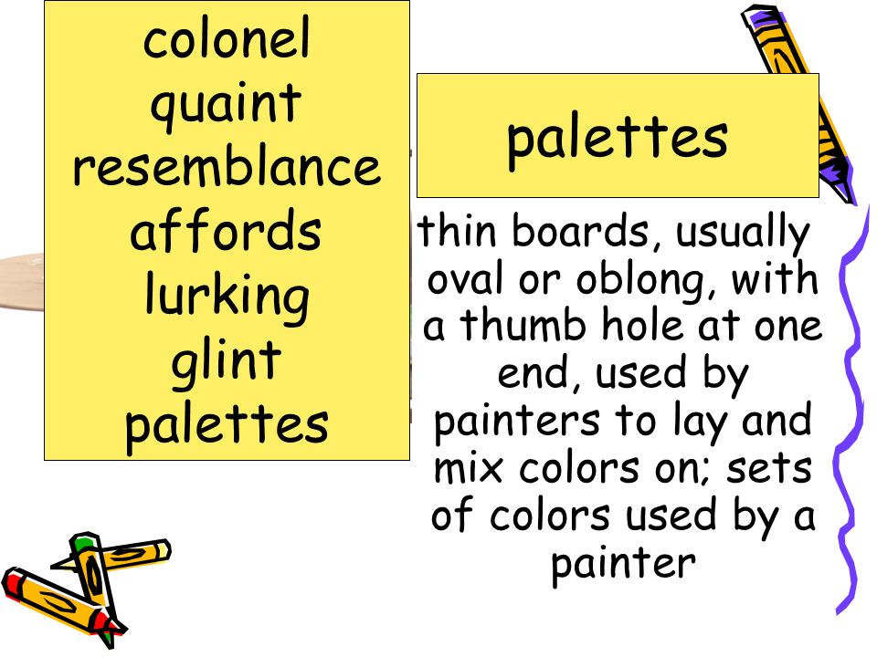 Words to Know colonel quaint resemblance affords lurking glint palettes