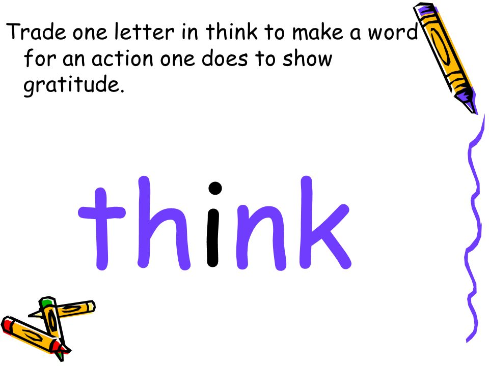 Trade one letter in think to make a word for an action one does to show gratitude. think