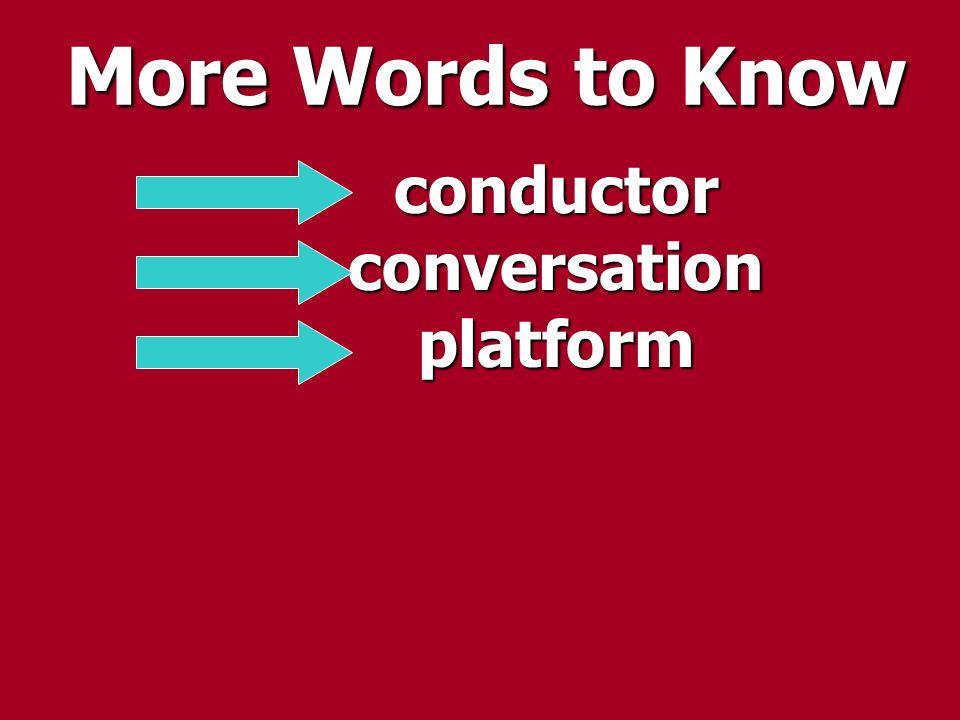 More Words to Know conductorconversationplatform