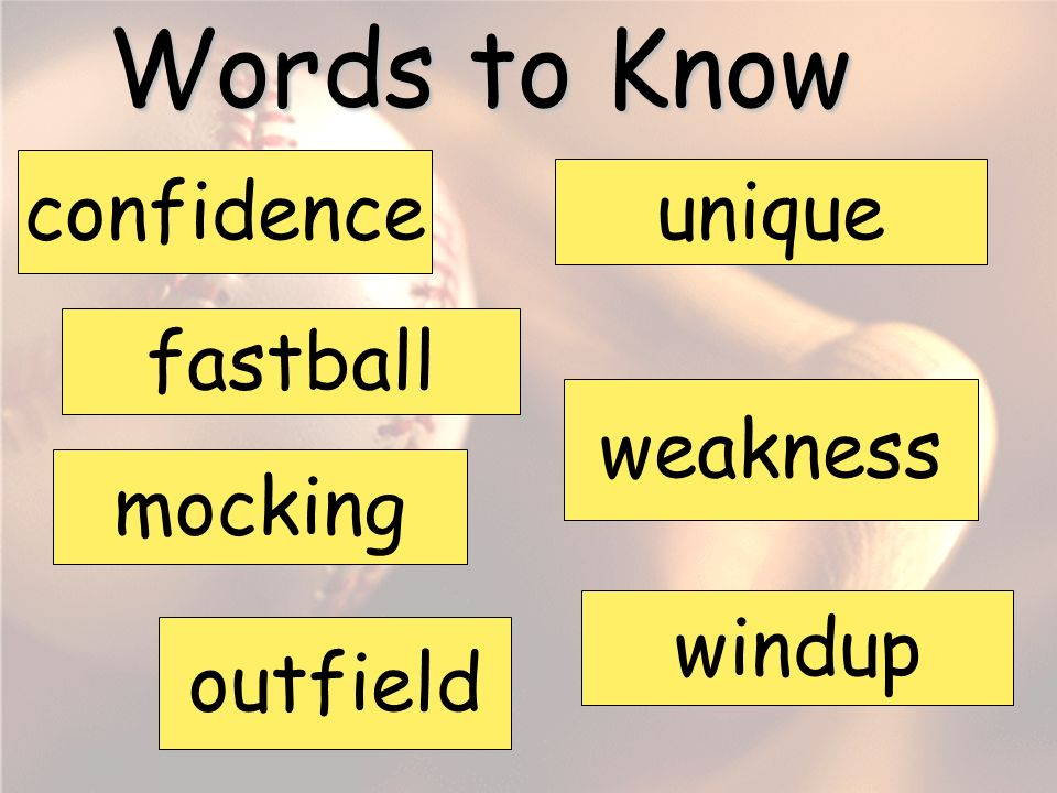 confidence fastball mocking outfield unique weakness windup Words to Know