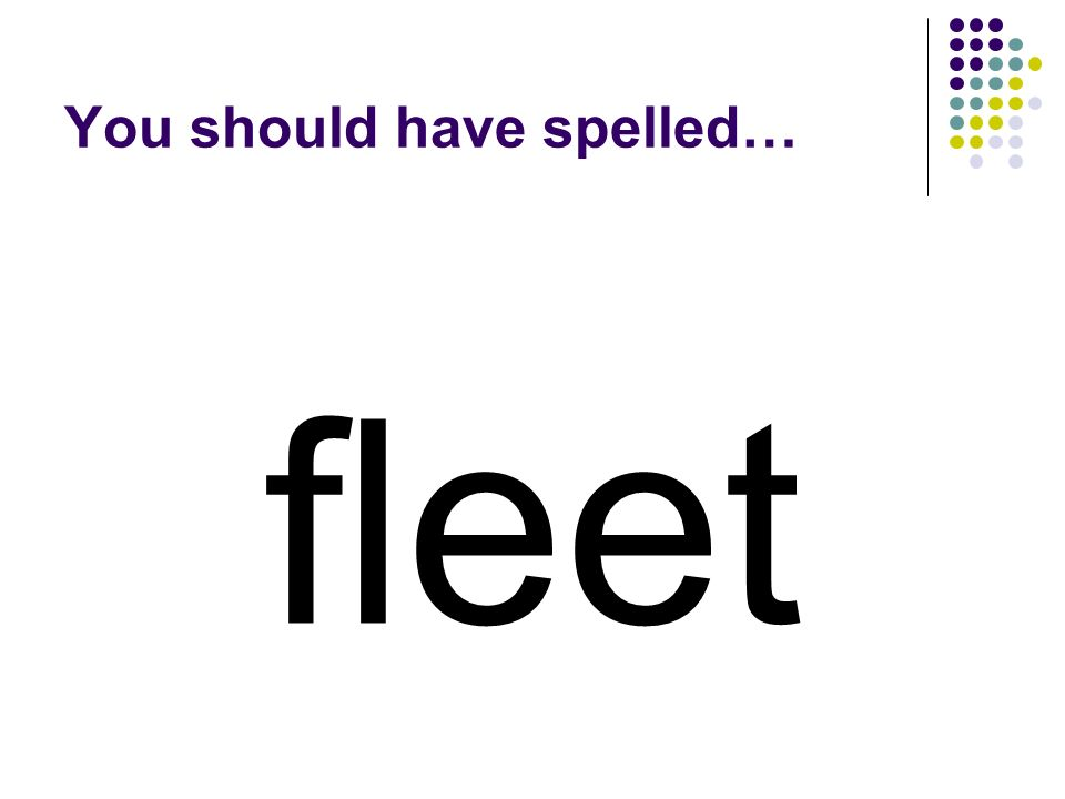 float Change the vowel digraph in float to make a word for a group of warships organized as a tactical unit.