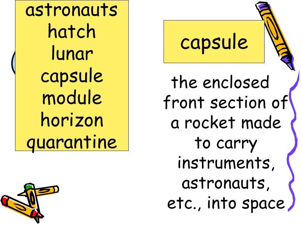 line where the Earth and sky seem to meet; skyline horizon astronauts hatch lunar capsule module horizon quarantine