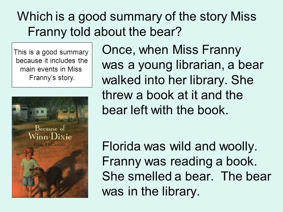 Which is a good summary of the story Miss Franny told about the bear? Once, when Miss Franny was a young librarian, a bear walked into her library. Sh