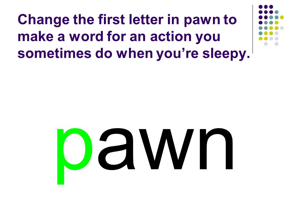pawn You should have spelled…