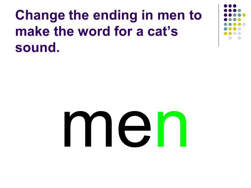 men You should have spelled…