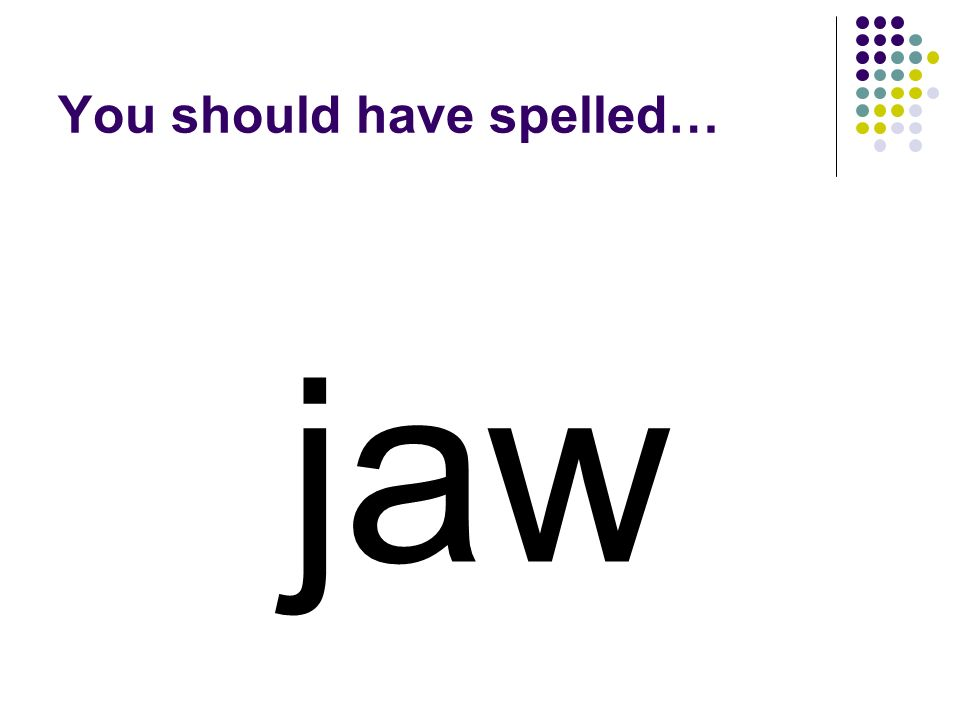 Change the first letter in law to make a word for the bottom part of your mouth that holds your teeth.