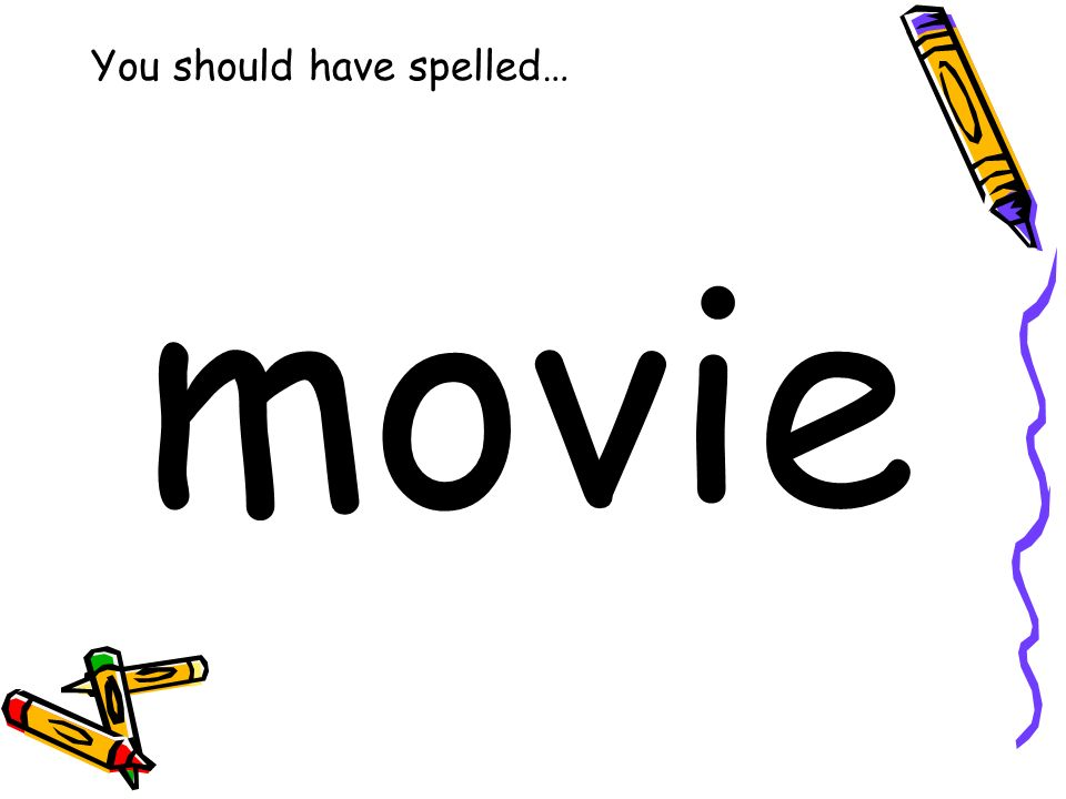 You should have spelled… movie