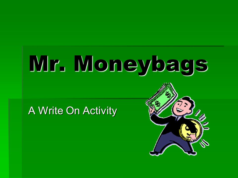 Mr. Moneybags A Write On Activity