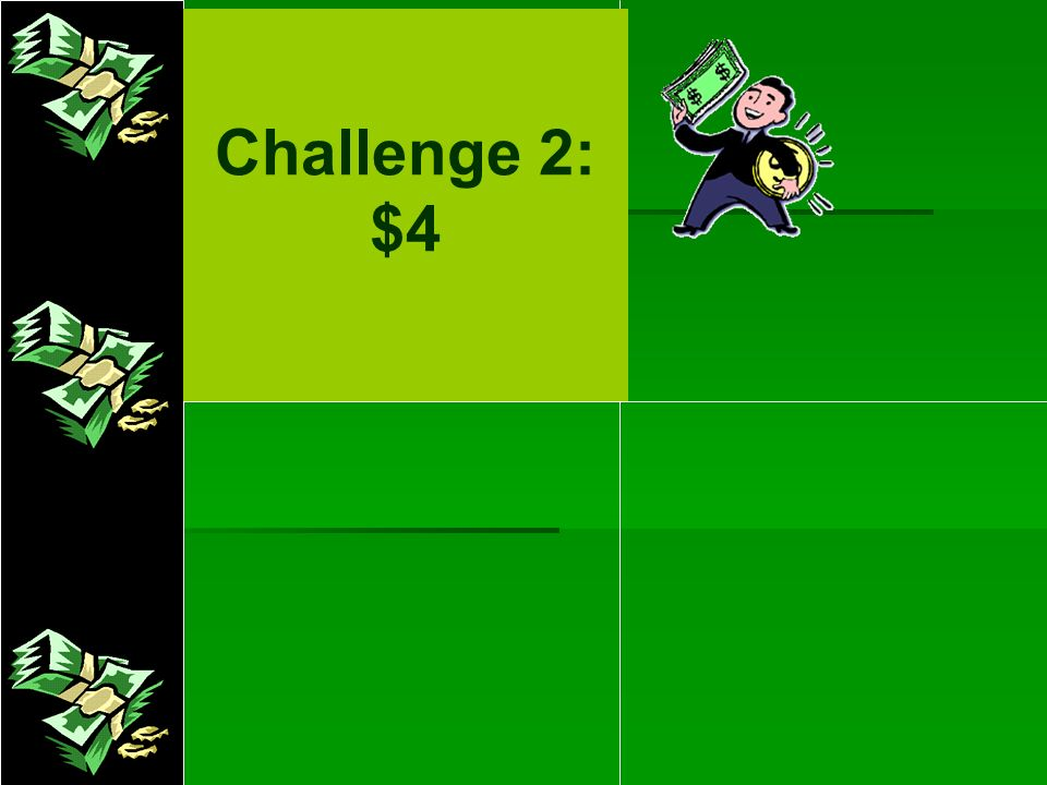 Challenge 2: $4