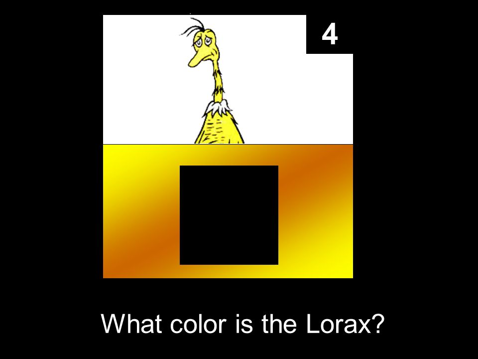 4 What color is the Lorax