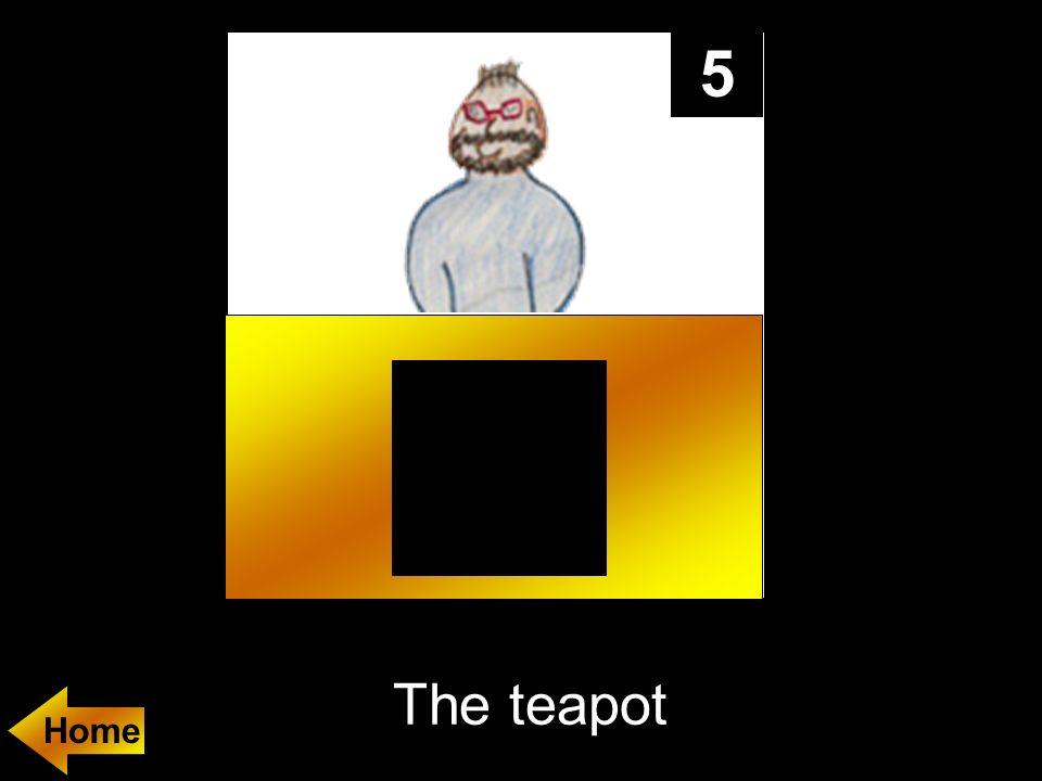 5 The teapot