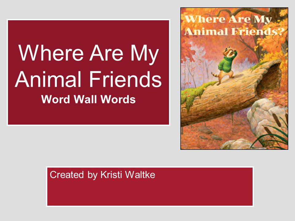 Where Are My Animal Friends Word Wall Words Created by Kristi Waltke