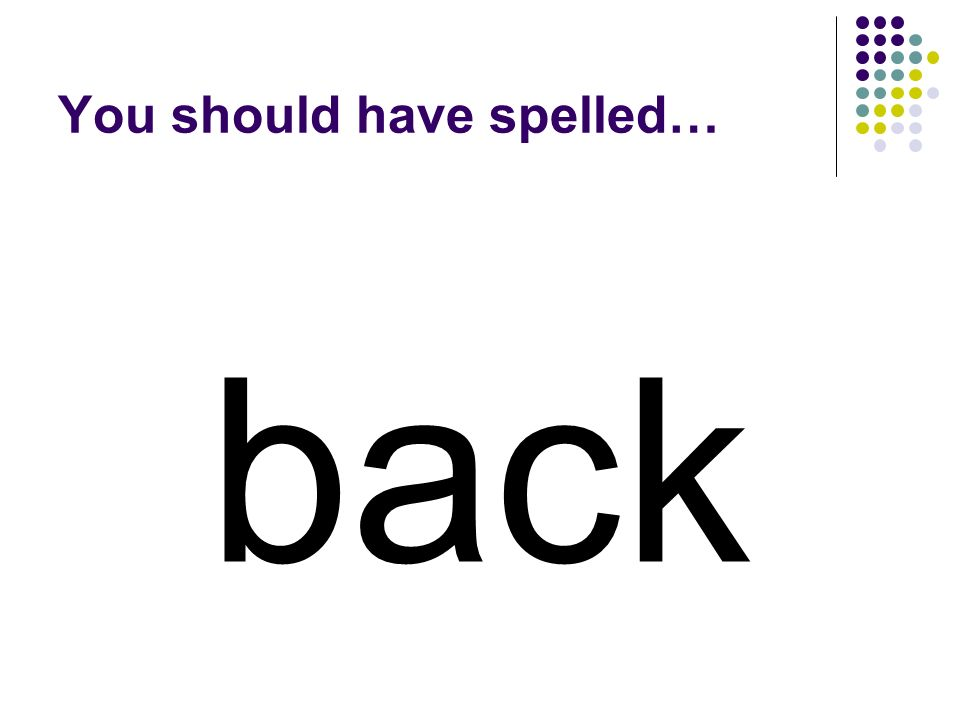Change two letters in base to make a word for a body part that holds your spine. base