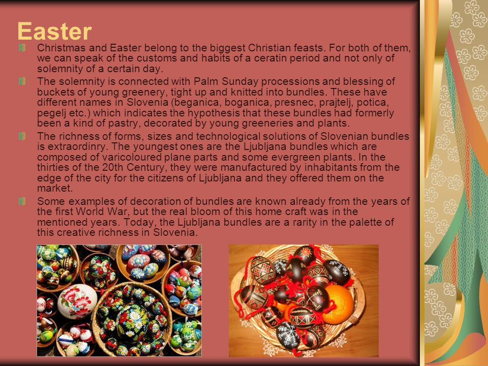 Easter Christmas and Easter belong to the biggest Christian feasts.