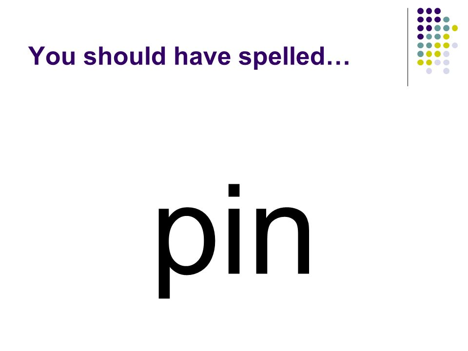 pin You should have spelled…